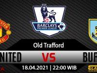 Prediksi Bola Manchester United Vs Burnley 18 April 2021