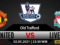 Prediksi Bola Manchester United vs Liverpool 02 Mei 2021