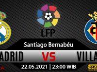 Prediksi Bola Real Madrid vs Villarreal 22 Mei 2021