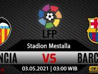 Prediksi Bola Valencia vs Barcelona 03 Mei 2021