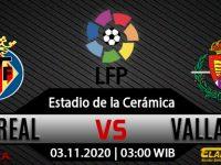 Prediksi Bola Villarreal vs Real Valladolid 3 November 2020