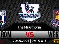 Prediksi Bola West Bromwich Albion Vs West Ham United 20 Mei 2021